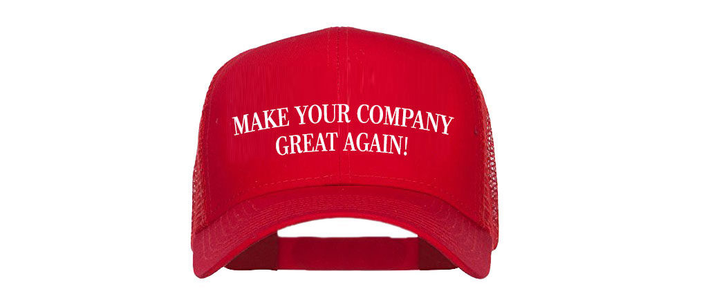 Make Your Company Great Again!